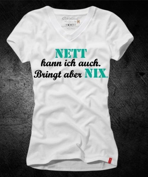 Frauen-Shirt NETT KANN ICH AUCH, BRINGT ABER NIX, weiß mit V-Ausschnitt