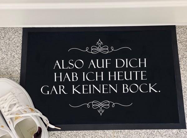 Fußmatte AUF DICH HAB ICH HEUTE GAR KEINEN BOCK, schwarz