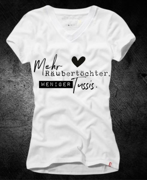Frauen-Shirt MEHR RÄUBERTÖCHTER, WENIGER TUSSIS, weiß mit V-Ausschnitt