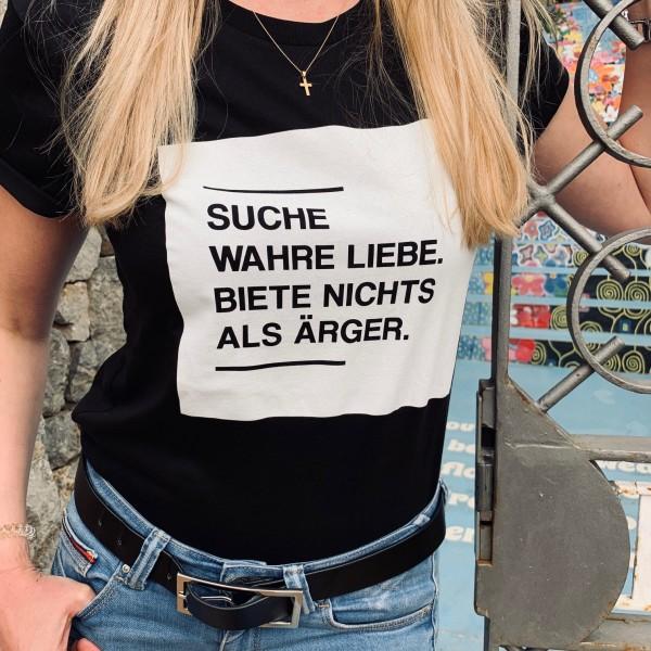 Shirt SUCHE WAHRE LIEBE, BIETE NICHTS AL ÄRGER, schwarz
