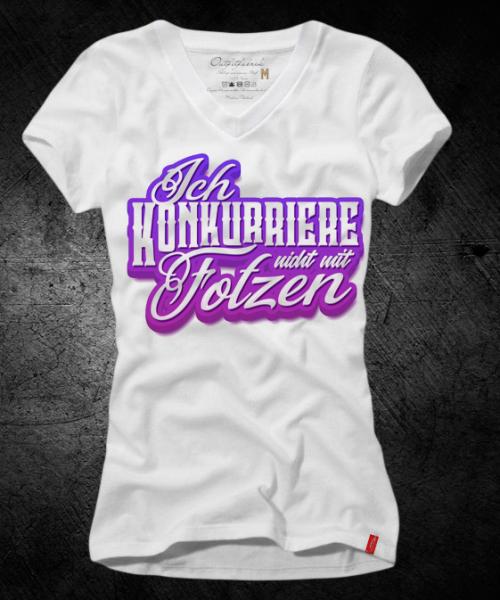 Frauen-Shirt ICH KONKURRIERE NICHT MIT FOTZEN, weiß mit V-Ausschnitt