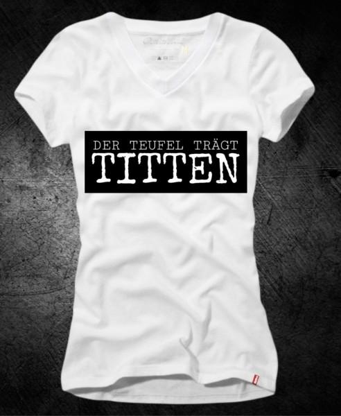 """Frauen-Shirt """"Der Teufel trägt Titten"""", weiß mit V-Ausschnitt"""