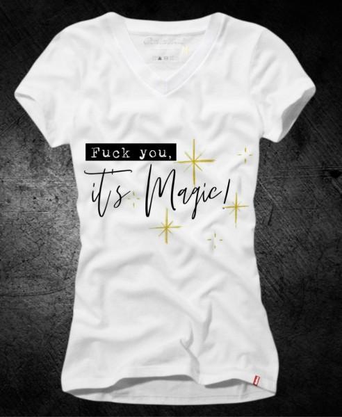 """Frauen-Shirt """"FUCK YOU IT´S MAGIC"""", weiß mit V-Ausschnitt"""