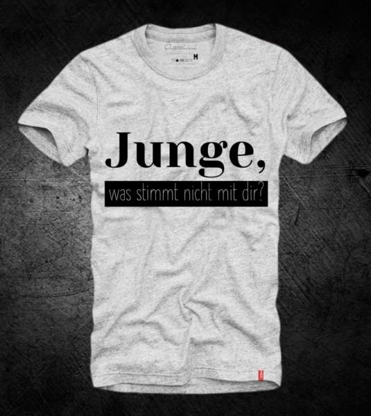 Shirt JUNGE, WAS STIMMT NICHT MIT DIR?, grau