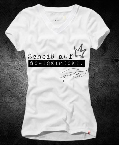 """Frauen-Shirt """"Scheiß auf Schickimicki Fotze"""", weiß mit V-Ausschnitt"""
