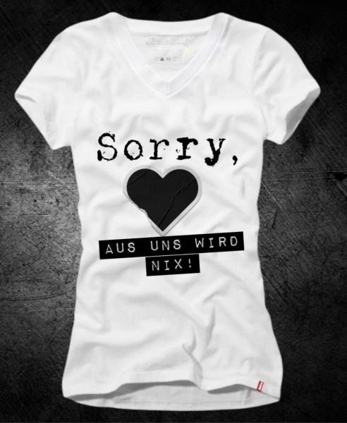 """Frauen-Shirt """"Sorry aus uns wird nix"""", weiß mit V-Ausschnitt"""